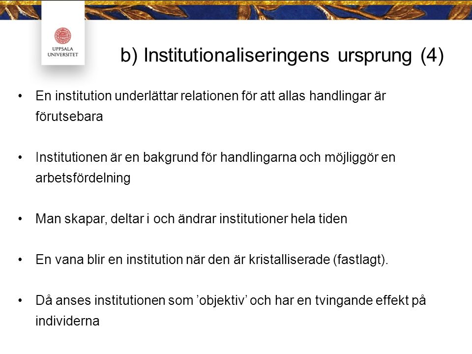 b) Institutionaliseringens ursprung (4)