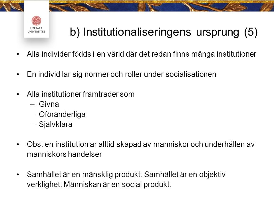 b) Institutionaliseringens ursprung (5)