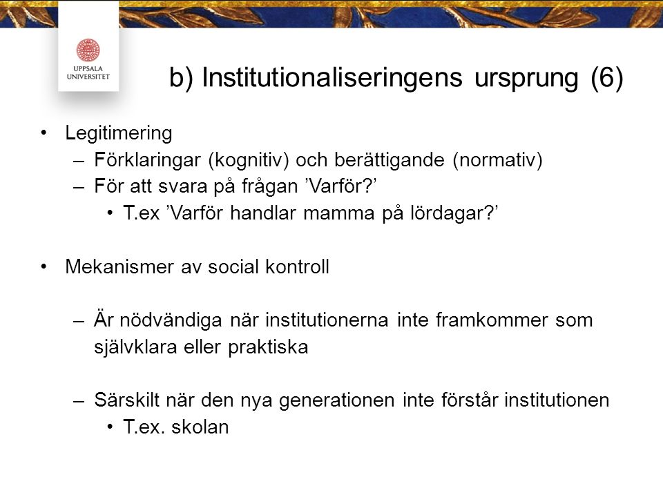 b) Institutionaliseringens ursprung (6)
