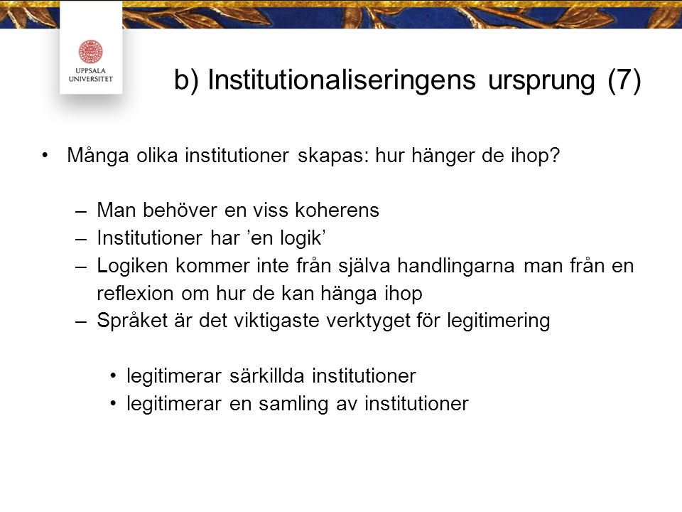 b) Institutionaliseringens ursprung (7)