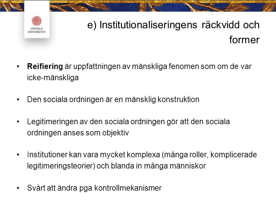 e) Institutionaliseringens räckvidd och former