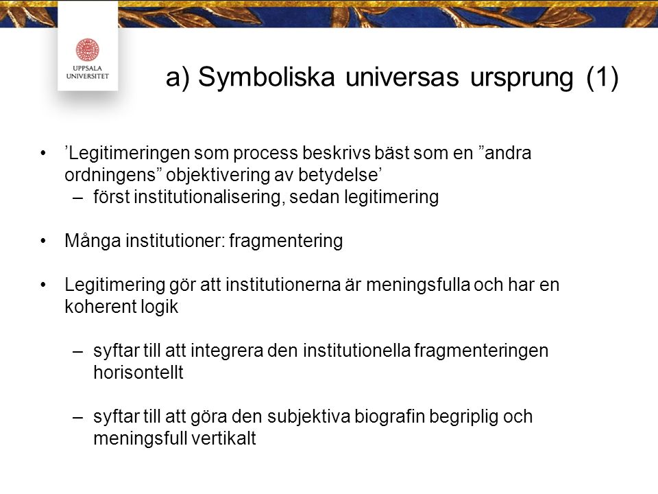 a) Symboliska universas ursprung (1)