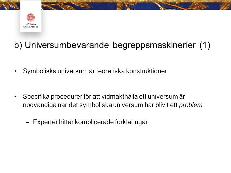 b) Universumbevarande begreppsmaskinerier (1)