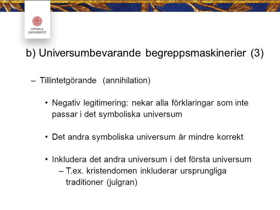 b) Universumbevarande begreppsmaskinerier (3)