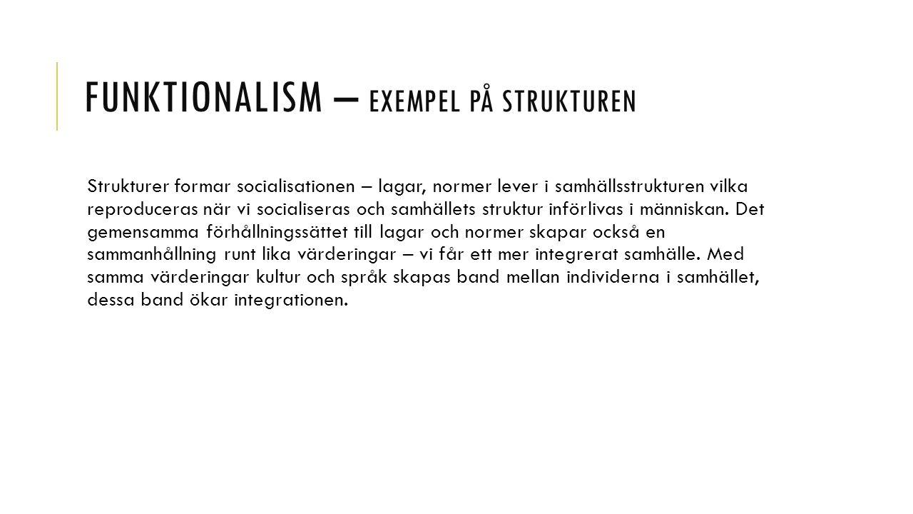 Funktionalism – exempel på strukturen