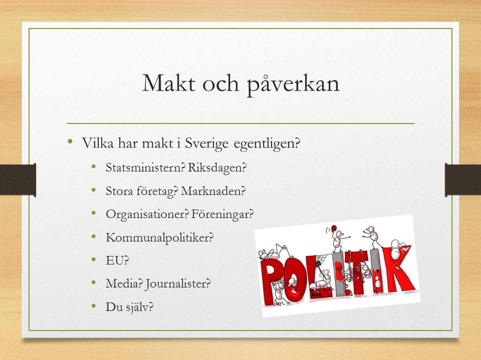 Makt och påverkan Vilka har makt i Sverige egentligen