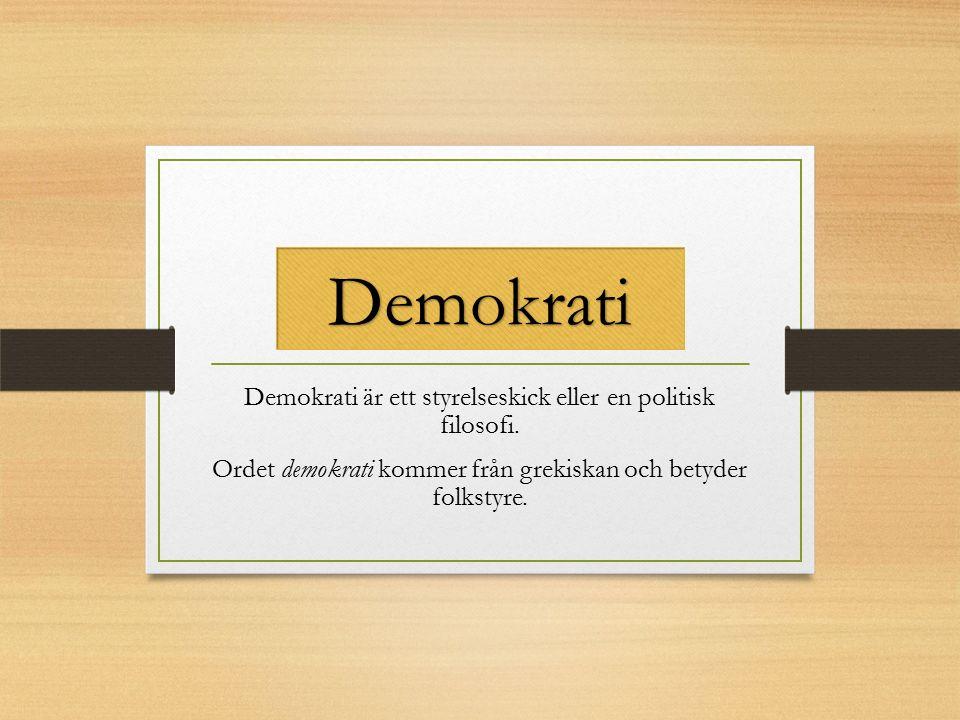 Demokrati Demokrati är ett styrelseskick eller en politisk filosofi.
