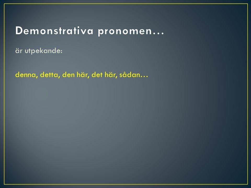 Demonstrativa pronomen…