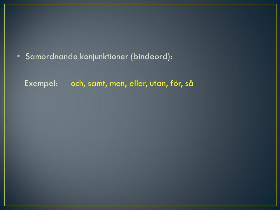 Samordnande konjunktioner (bindeord):