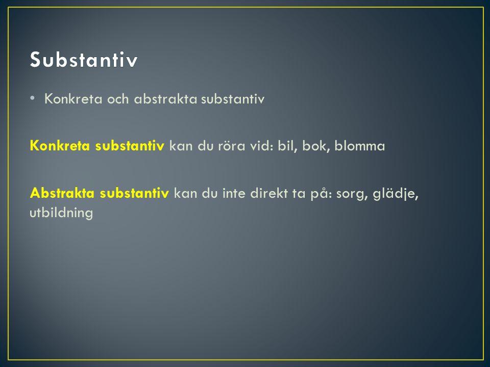 Substantiv Konkreta och abstrakta substantiv