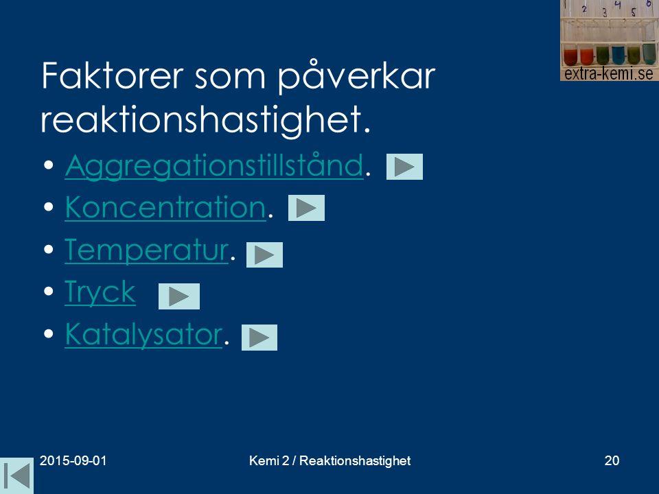Faktorer som påverkar reaktionshastighet.