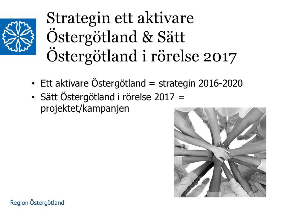 Strategin ett aktivare Östergötland & Sätt Östergötland i rörelse 2017