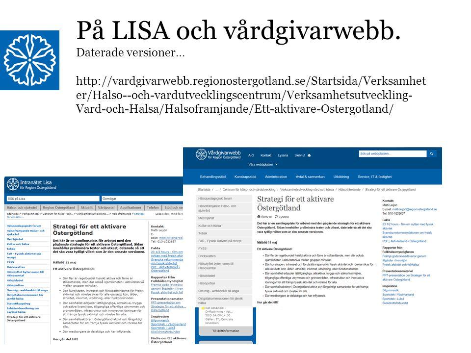 På LISA och vårdgivarwebb. Daterade versioner… http://vardgivarwebb