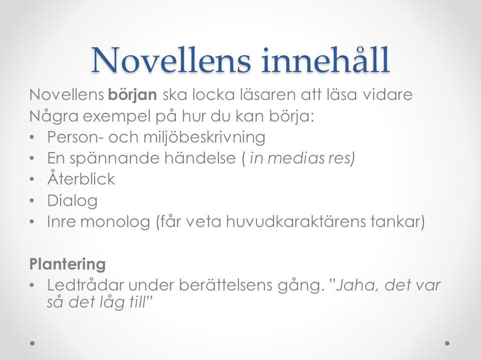 Novellens innehåll Novellens början ska locka läsaren att läsa vidare