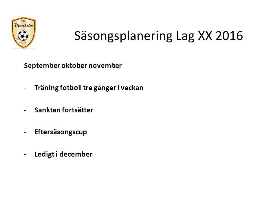 Säsongsplanering Lag XX 2016