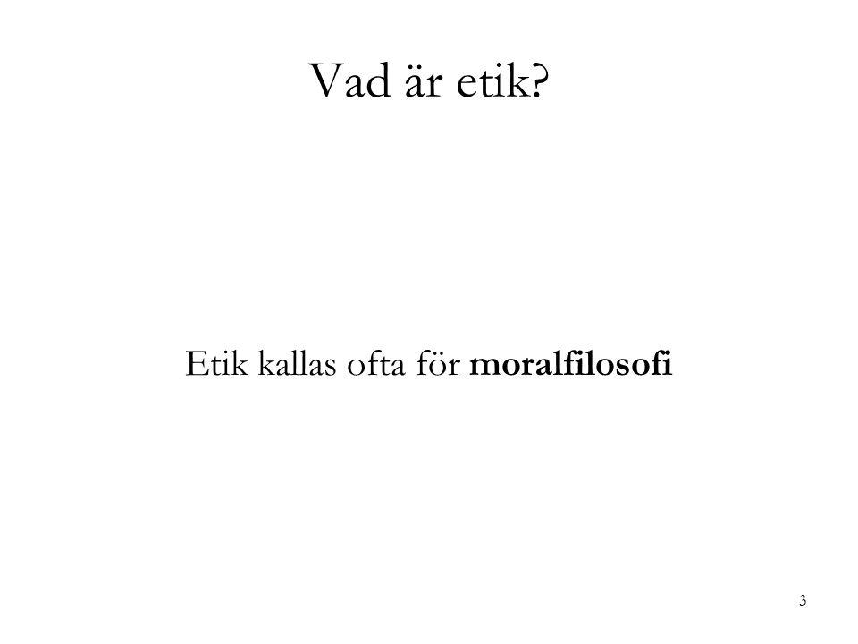 Etik kallas ofta för moralfilosofi