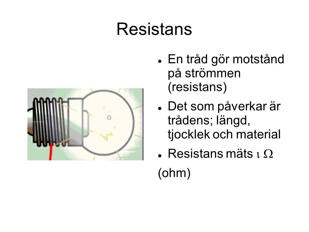 Resistans En tråd gör motstånd på strömmen (resistans)
