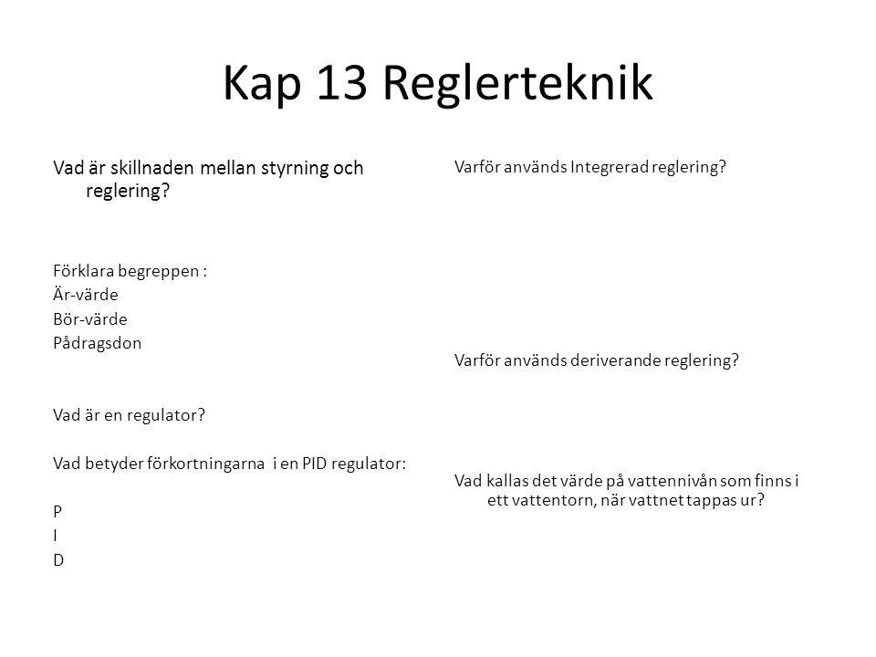 Kap 13 Reglerteknik Vad är skillnaden mellan styrning och reglering