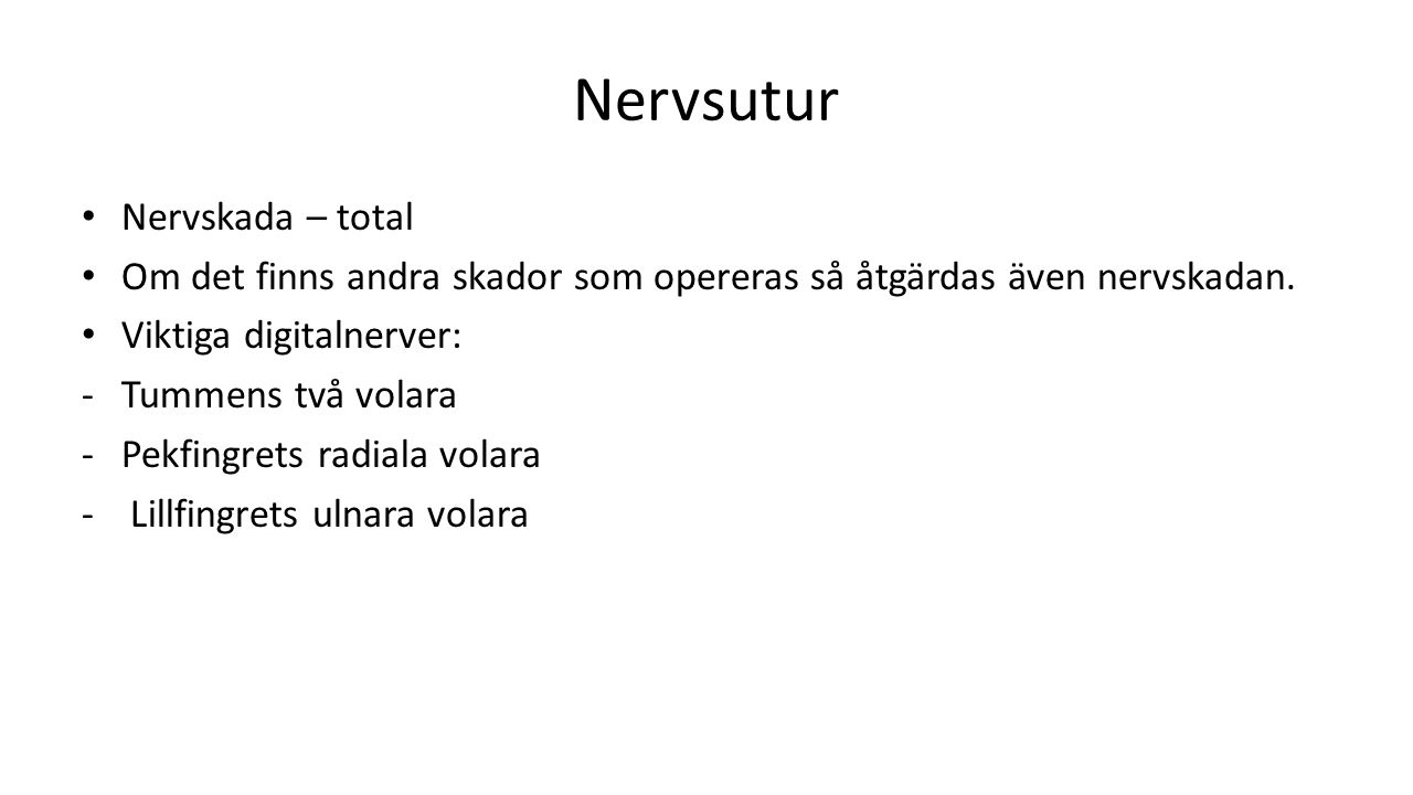 Nervsutur Nervskada – total