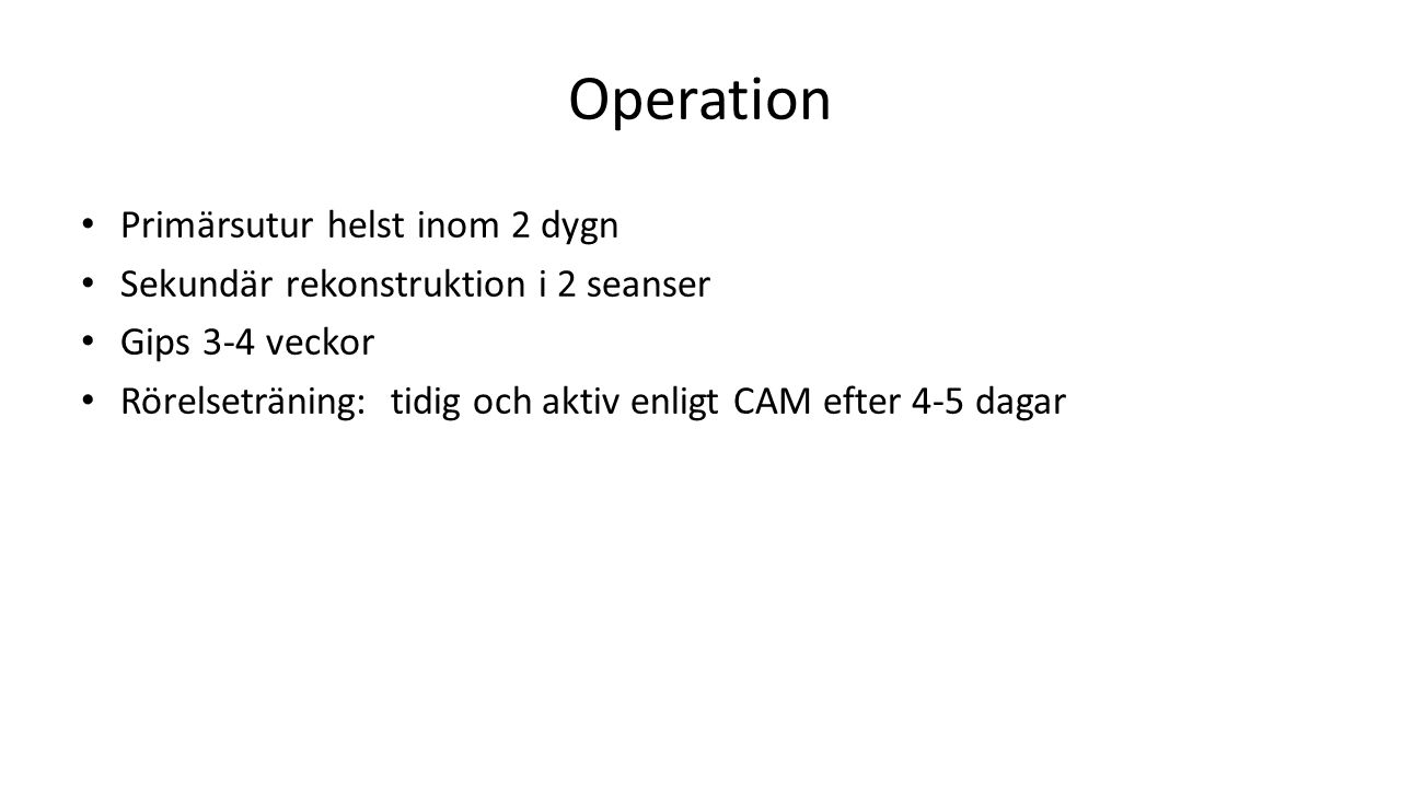 Operation Primärsutur helst inom 2 dygn