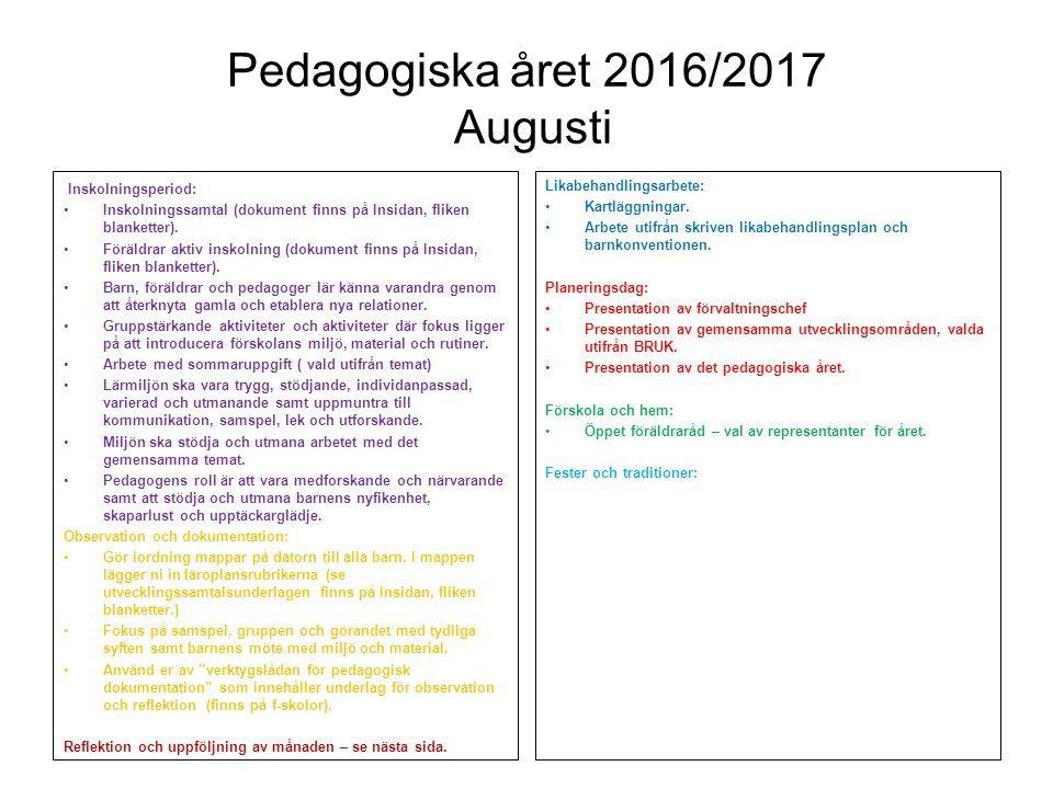 Pedagogiska året 2016/2017 Augusti