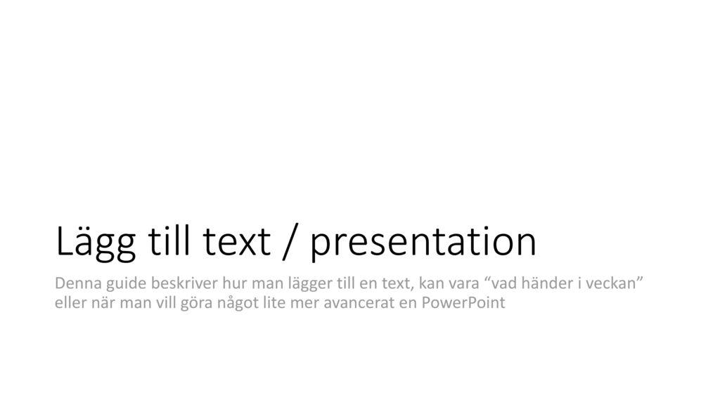Lägg till text / presentation