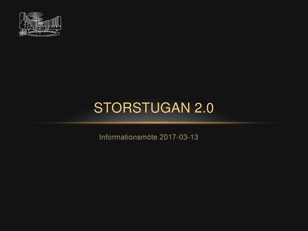 Storstugan 2.0 Informationsmöte 2017-03-13