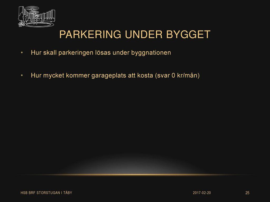 Parkering under bygget