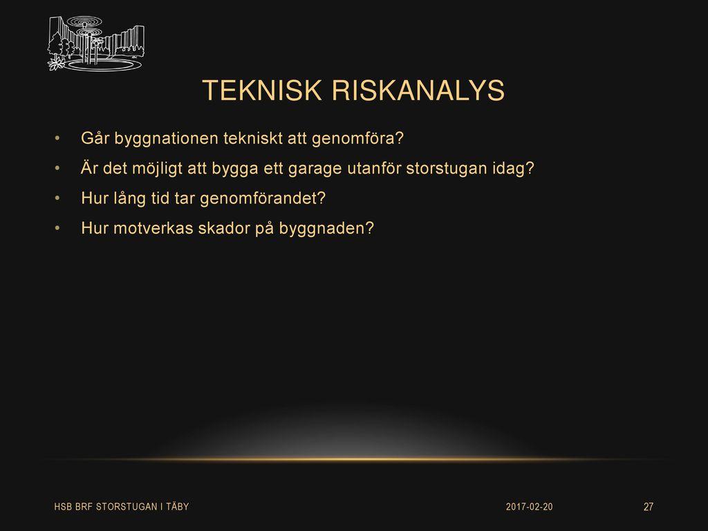 Teknisk riskanalys Går byggnationen tekniskt att genomföra