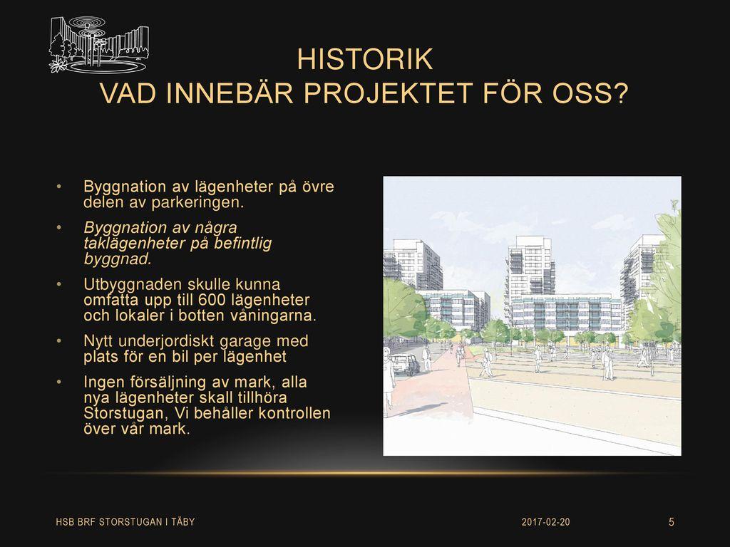 historik Vad innebär projektet för oss