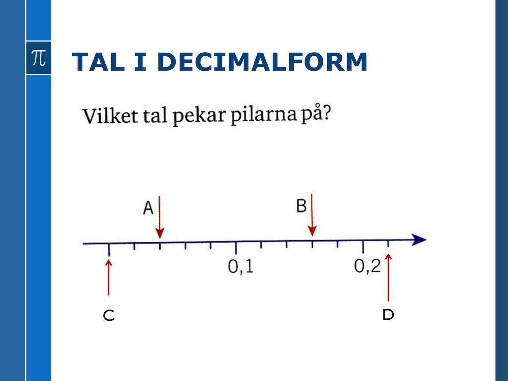 TAL I DECIMALFORM C D