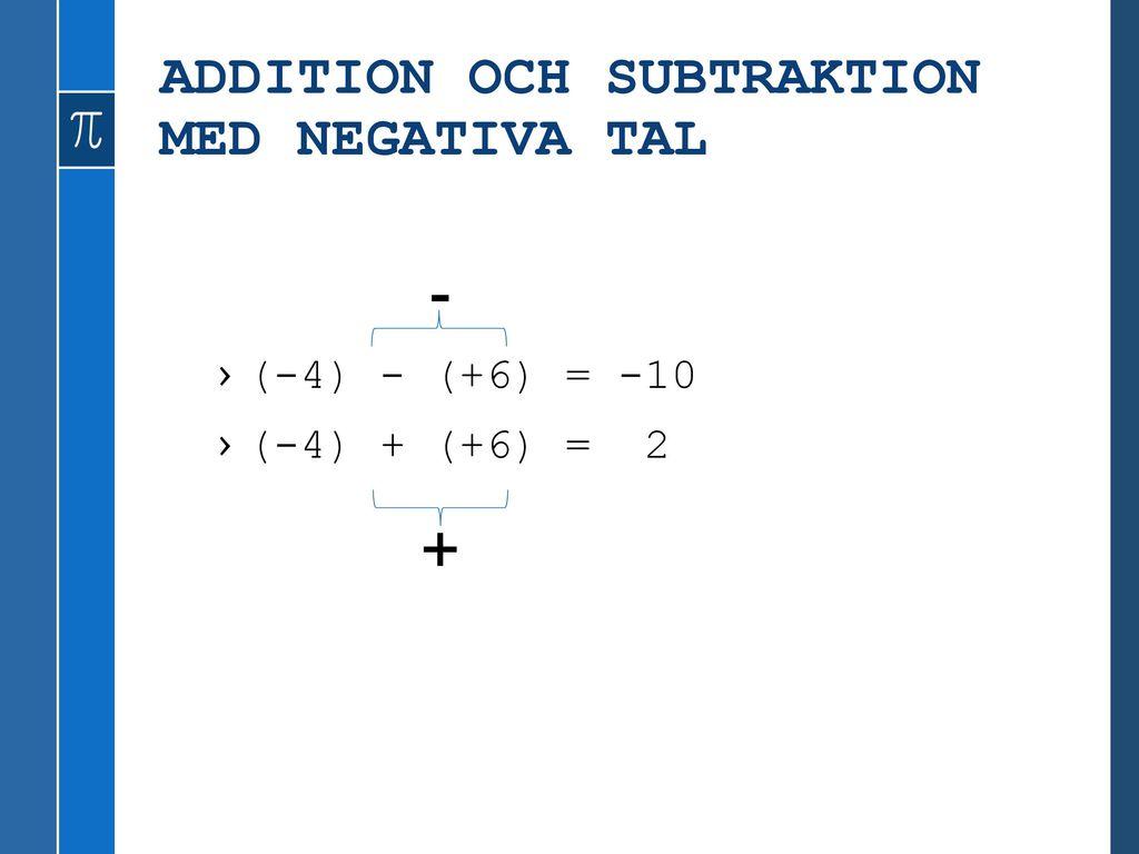 TALLINJEN Differens mellan 3 och (-3) 3 – (-3)= 6