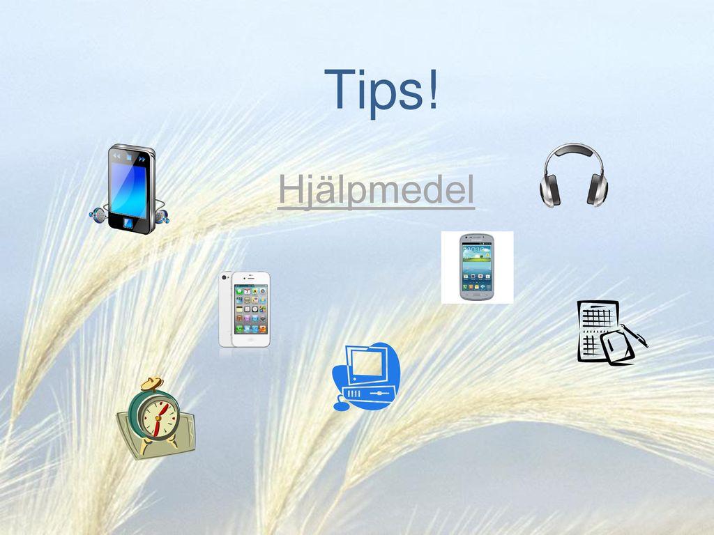 Tips! Hjälpmedel