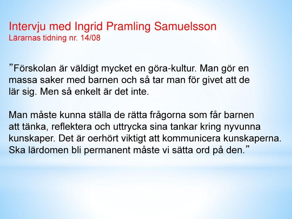 Intervju med Ingrid Pramling Samuelsson