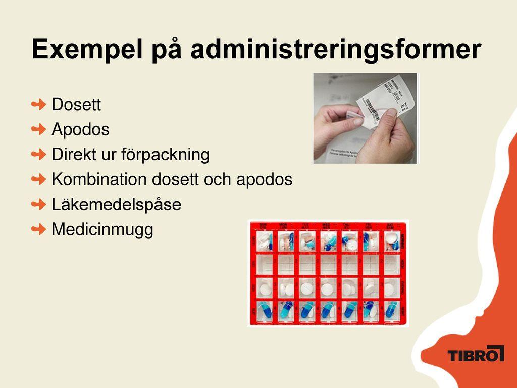 Exempel på administreringsformer