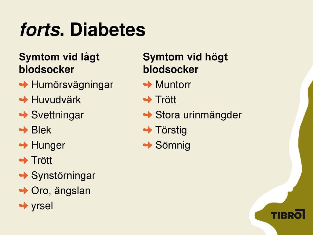 forts. Diabetes Symtom vid lågt blodsocker Humörsvägningar Huvudvärk