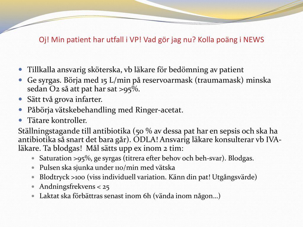 Oj! Min patient har utfall i VP! Vad gör jag nu Kolla poäng i NEWS