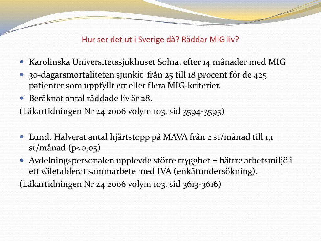 Hur ser det ut i Sverige då Räddar MIG liv