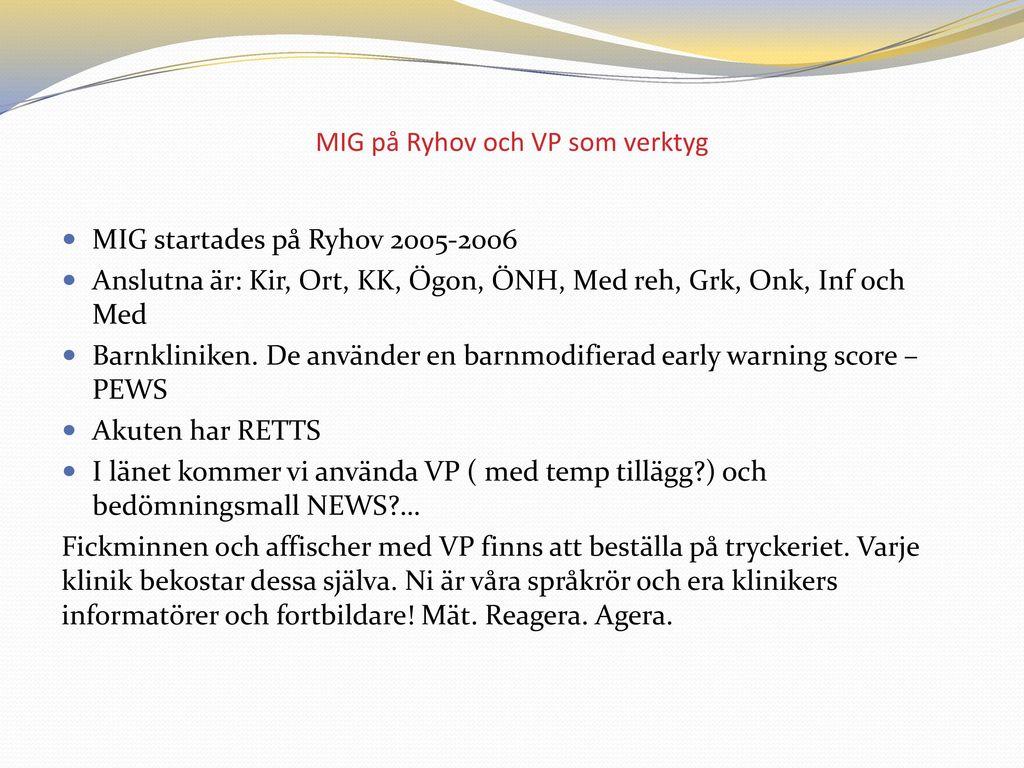 MIG på Ryhov och VP som verktyg