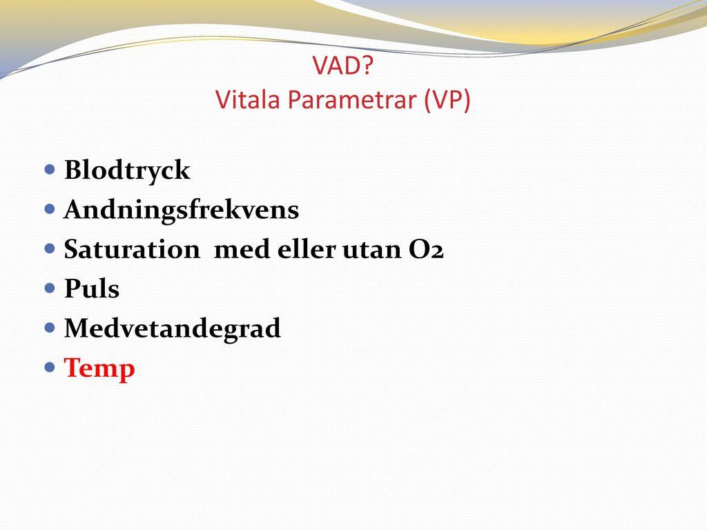 VAD Vitala Parametrar (VP)