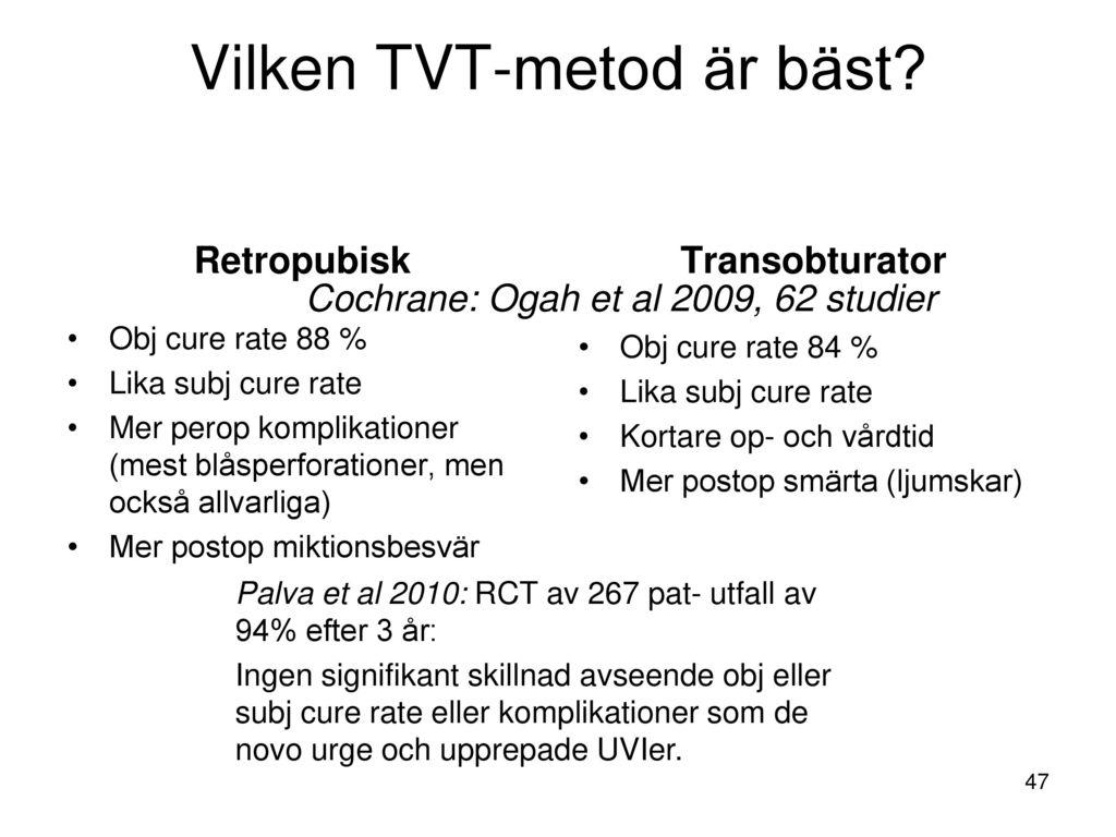 Vilken TVT-metod är bäst