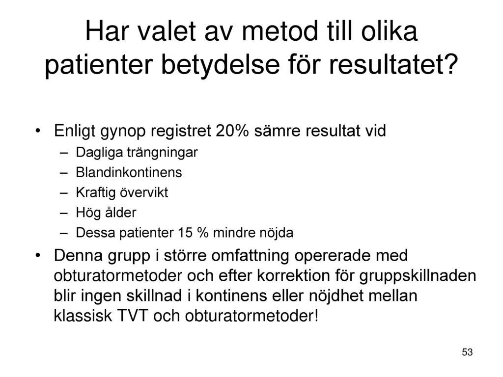 Har valet av metod till olika patienter betydelse för resultatet