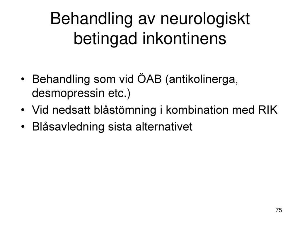 Behandling av neurologiskt betingad inkontinens