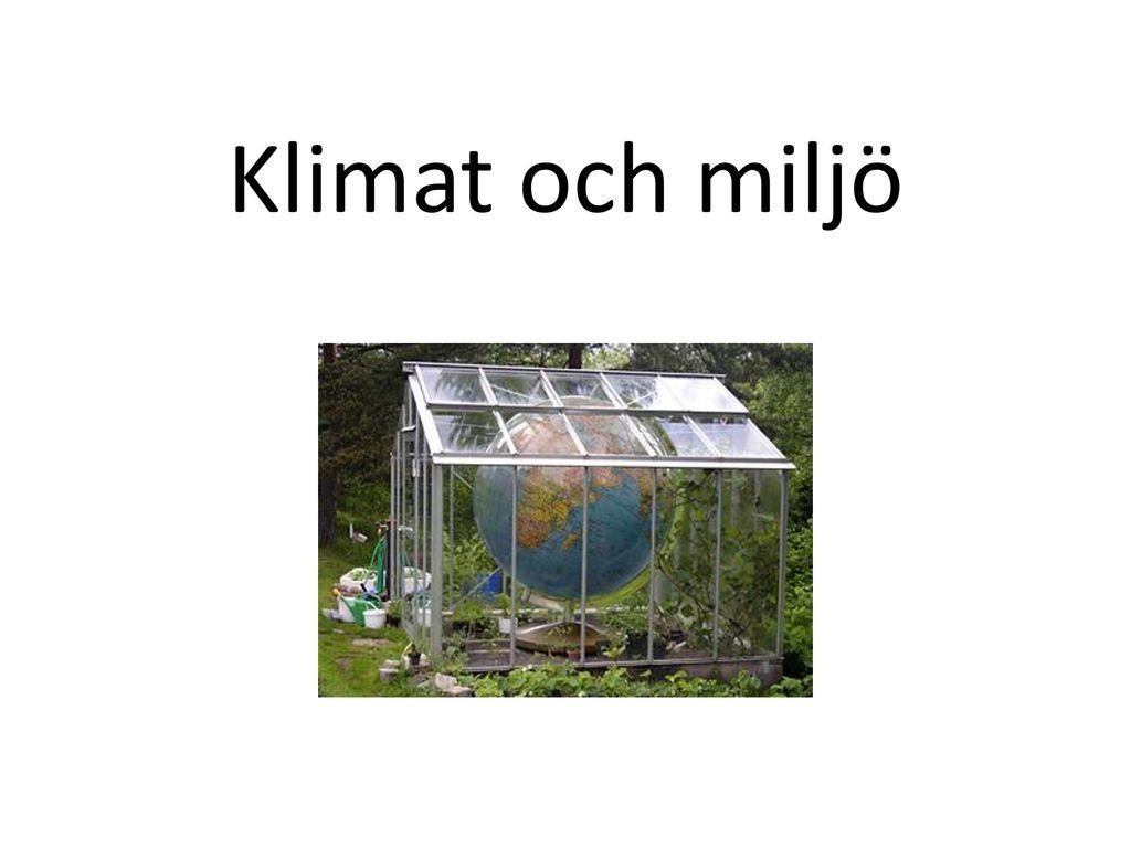 Klimat och miljö