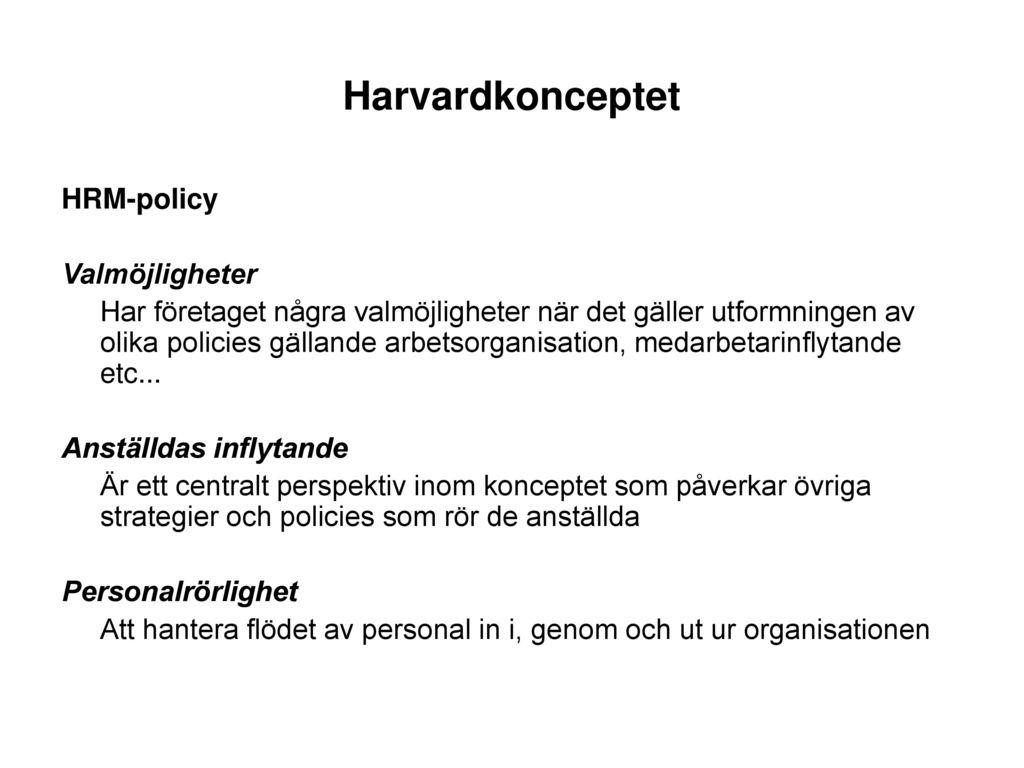 Harvardkonceptet HRM-policy Valmöjligheter Anställdas inflytande