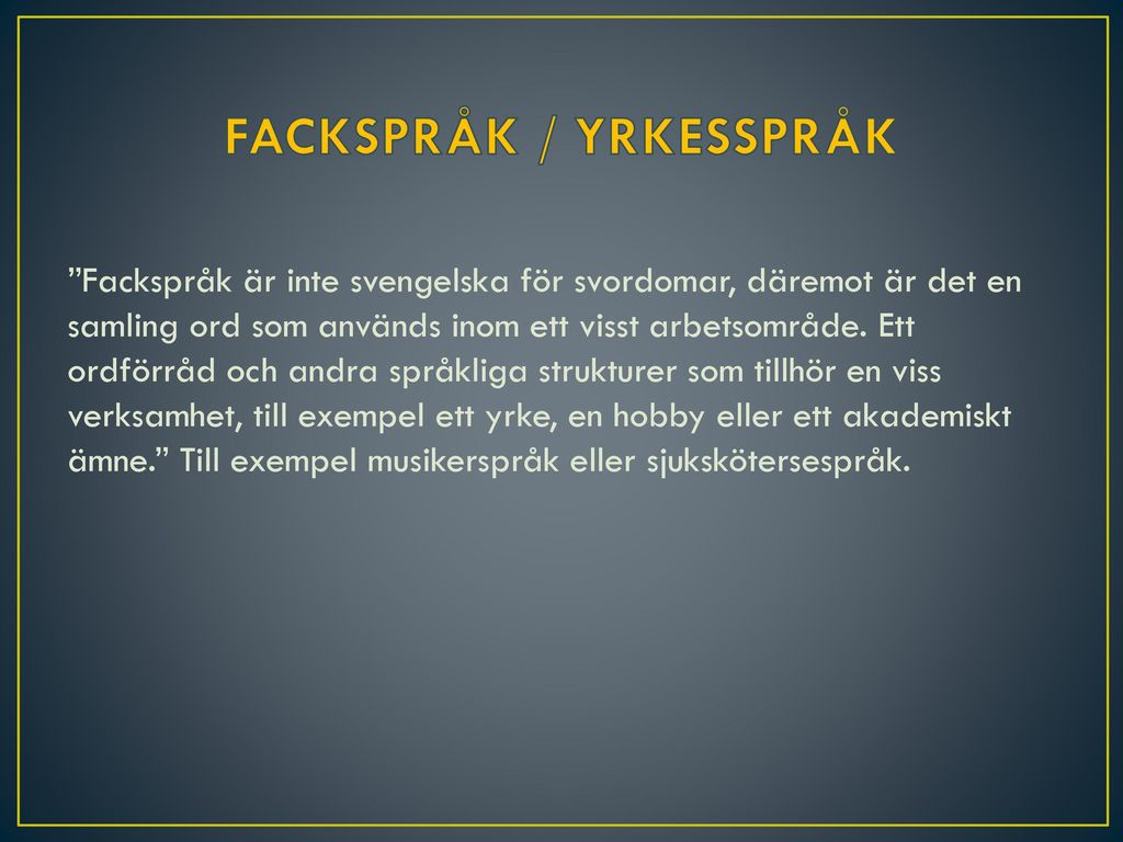 FACKSPRÅK / YRKESSPRÅK