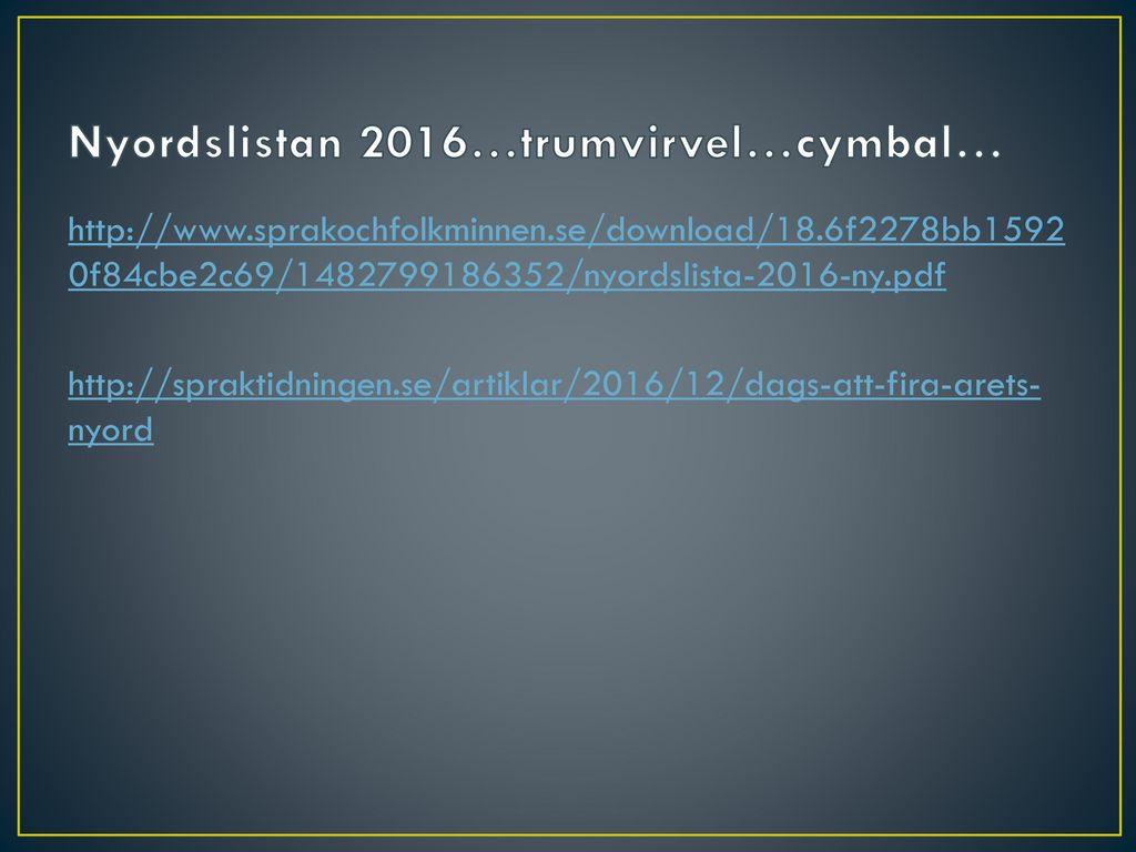 Nyordslistan 2016…trumvirvel…cymbal…