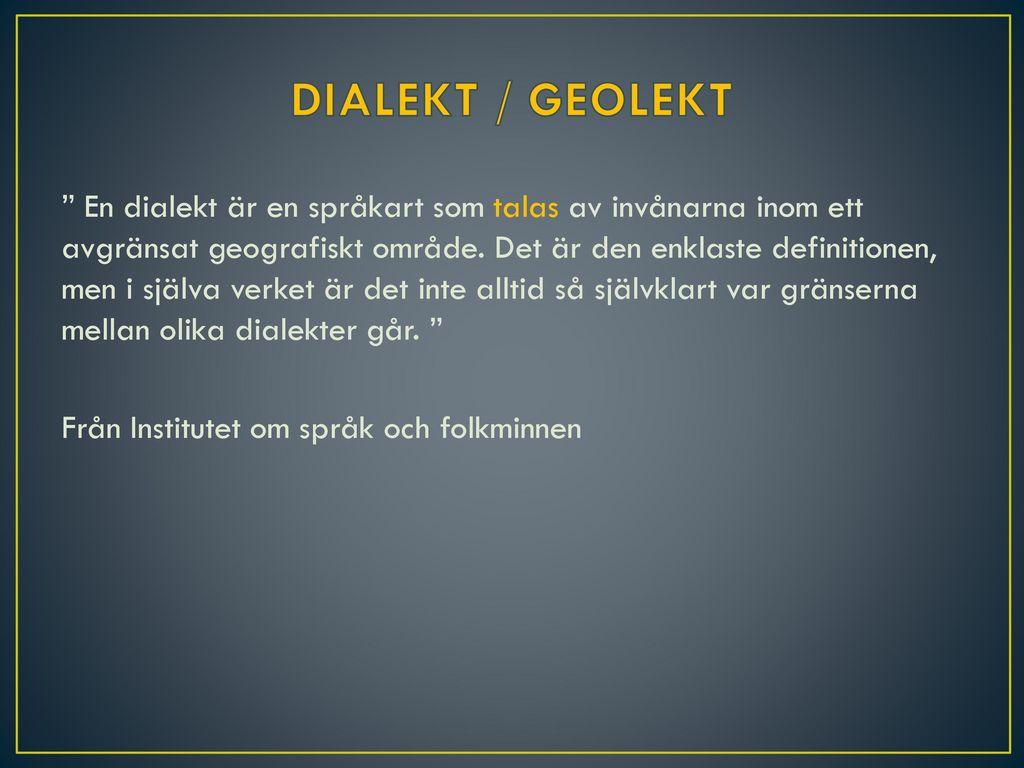 DIALEKT / GEOLEKT