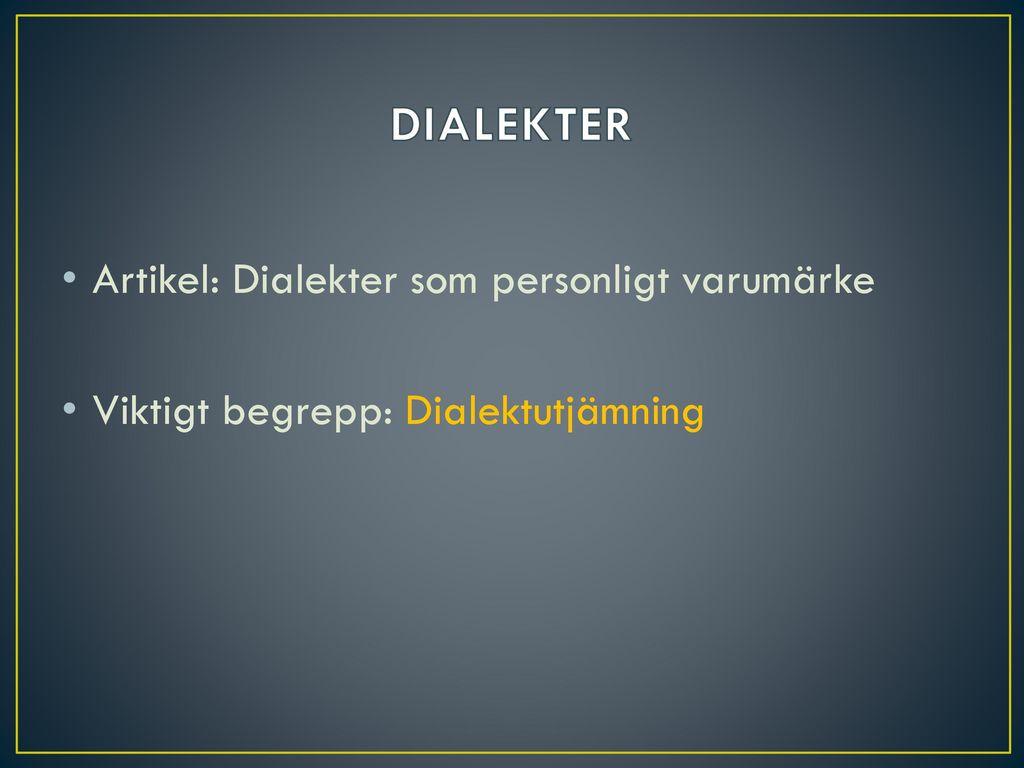DIALEKTER Artikel: Dialekter som personligt varumärke