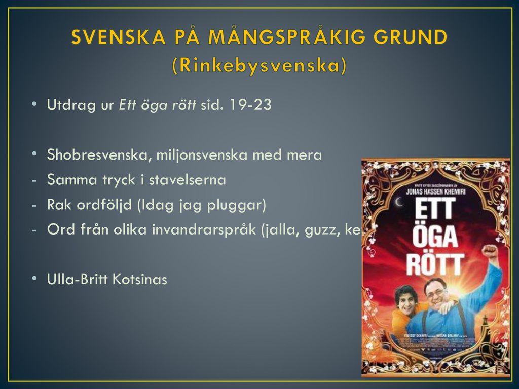 SVENSKA PÅ MÅNGSPRÅKIG GRUND (Rinkebysvenska)